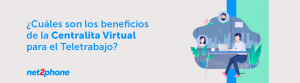 Centralitas telefónicas virtuales para el teletrabajo